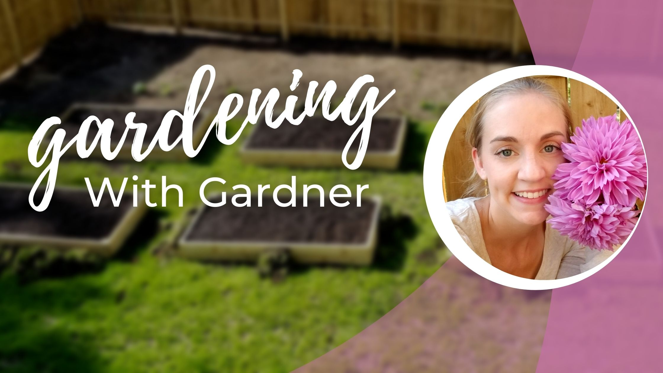 Gardening with Gardner: From the Ground Up
